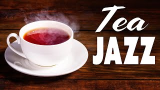 Elegant Tea Jazz - Relaxing Intrumental JAZZ Music For Work,Study,Reading