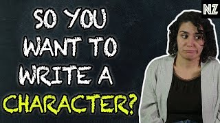 So You Want To Write A Character? | Writing Humor