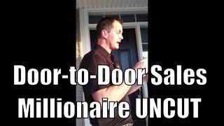 Door-to-Door Sales Millionaire UNCUT - His Initial Approach