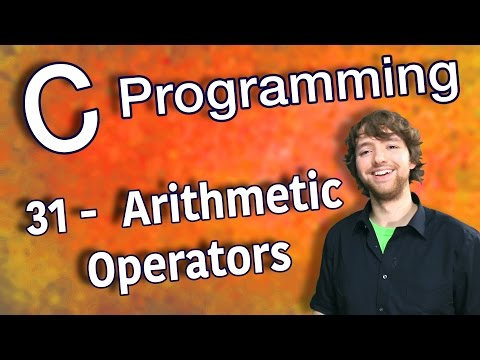C Programming Tutorial 31 –  Arithmetic Operators