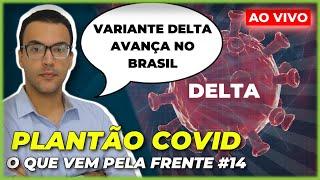 VARIANTE DELTA: O PRÓXIMO DESAFIO DO BRASIL