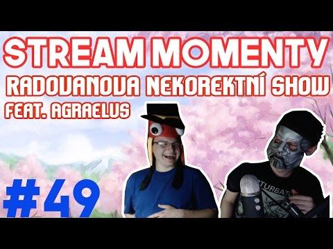 Stream Momenty #49 - Radovanova Nekorektní show 2 Feat. Agraelus, Growey