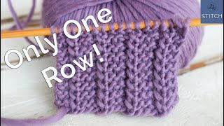 One Row knitting stitch: Easy, reversible and it doesn't roll (great for scarves)!