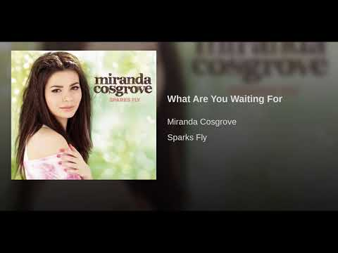 Miranda Cosgrove | What are you waiting for (audio)