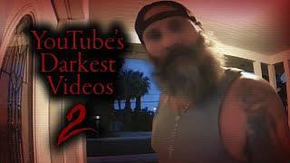 YouTube's Darkest Videos 2