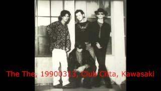 The The, 19900313, Club Citta, Kawasaki