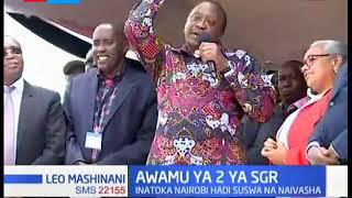 Rais Kenyatta azindua awamu ya pili ya SGR inayotoka Nairobi hadi Naivasha.