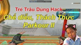 Trẻ Trâu Dùng Hack Chế Diễu Thách Thức Parkour II Và Cái Kết | TQ97