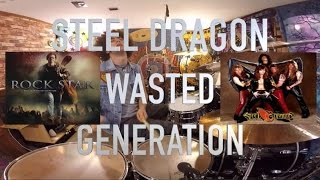 Wasted Generation ,Steel Dragon Drum Cover ( From the motion picture Rockstar)