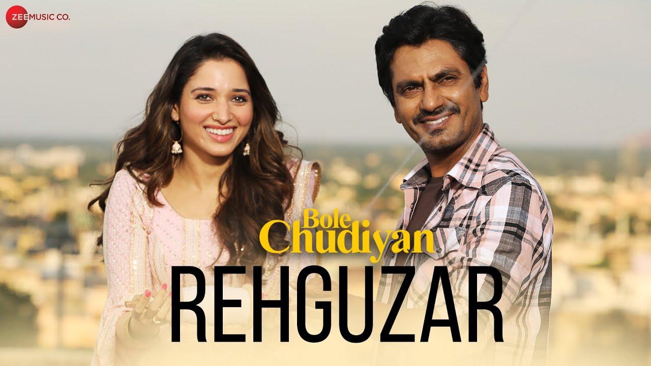 Rehguzar - Bole Chudiyan | Nawazuddin & Tamannaah | Shahid Mallya & Samira Koppikar | Puneet Sharma| Shahid Mallya & Samira Koppikar Lyrics
