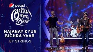 Strings   Najanay Kyun  Bichra Yaar   Pepsi Battle Of The Bands   Season 3
