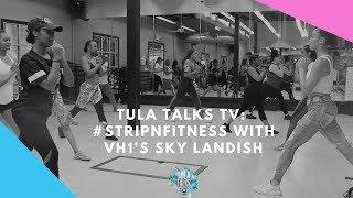 Tula Talks TV: Strip N Fitness with Love and Hip Hop's Sky Landish & DJ Drewski