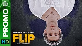 Are You Ready For This Flip?   FLIP   Eros Now Original   All Episodes Streaming Now