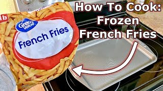 How To Cook: Frozen French Fries In The Oven