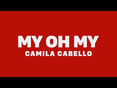 Camila Cabello - My Oh My (feat. DaBaby) [Lyrics]