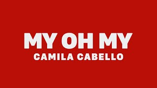 Camila Cabello   My Oh My (feat. DaBaby) [Lyrics]