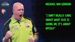 "Michael van Gerwen: ""I don't really care about what else is going on, it's about myself"""