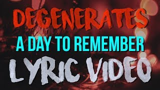 A Day To Remember   Degenerates (Lyric Video)