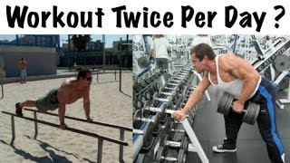 Workout 2 Times Per Day? (Good or Bad)