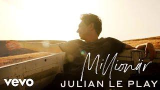Julian Le Play   Millionär (Offizielles Musikvideo)