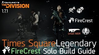 The Division 1.7.1 | FireCrest Build & Times Square Legendary Solo