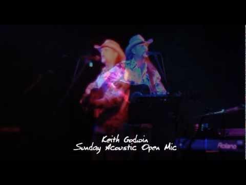Keith Godwin - The Sunday Acoustic Open Mic