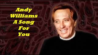 Andy Williams........A Song For You.
