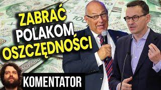 Minister Finansów PIS Chce Zabrać Polakom Oszczędności i Dać Bankom By Zarabiały