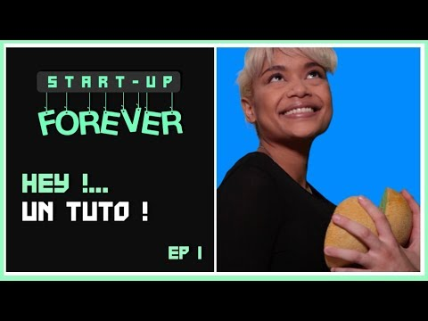Start-up FOREVER Épisode 1 - Nouveau Tuto !