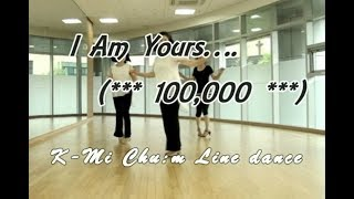 I Am Yours…  (***100,000***)    Line Dance (Dance & Walkthrough)
