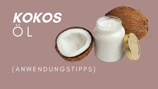 Kokosöl » Anwendungen für Haut, Haare & Gesundheit • Tipps & Tricks