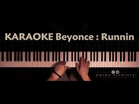 Beyonce - Runnin | KARAOKE [Piano + Lyrics] Khiro  Pianiste 🎹♥️😍