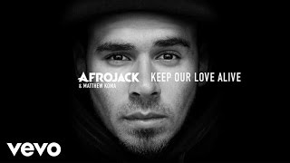 """Video thumbnail of """"Afrojack, Matthew Koma - Keep Our Love Alive (audio only)"""""""