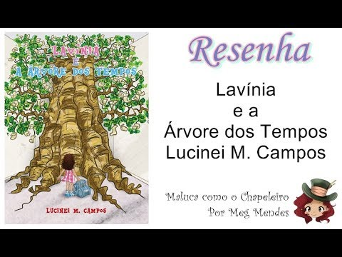 RESENHA | Lavínia e a árvore dos Tempos (Livro 1) - Lucinei M. Campos