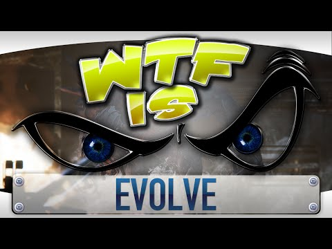 ► WTF Is... - Evolve ? video thumbnail