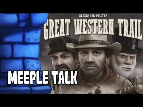 Great Western Trail Review with Meeple Talk