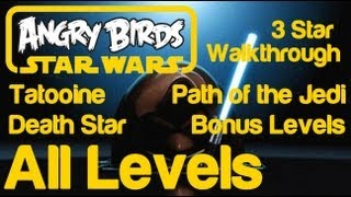 Angry Birds Star Wars - 3 Star Walkthrough All Levels (Tatooine, Death Star, Path of the Jedi, Bonus Levels Golden Droids)