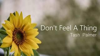 Don't Feel A Thing Tash Lyrics