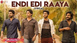 Endi Edi Raaya - Lyrical   Supplementary   Abhishek, Rakesh, Vamshikiran, Prashanth   Varikuppala Y