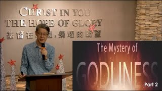 Ps Khor – The Mystery of Godliness (PT2)