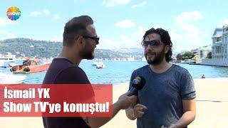 İsmail YK Show TV'ye Konuştu!