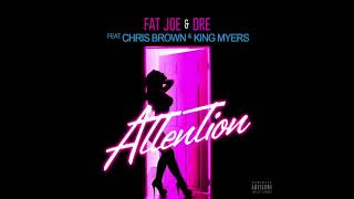 Fat Joe - Attention ft. Chris Brown & King Myers (Extended Version)