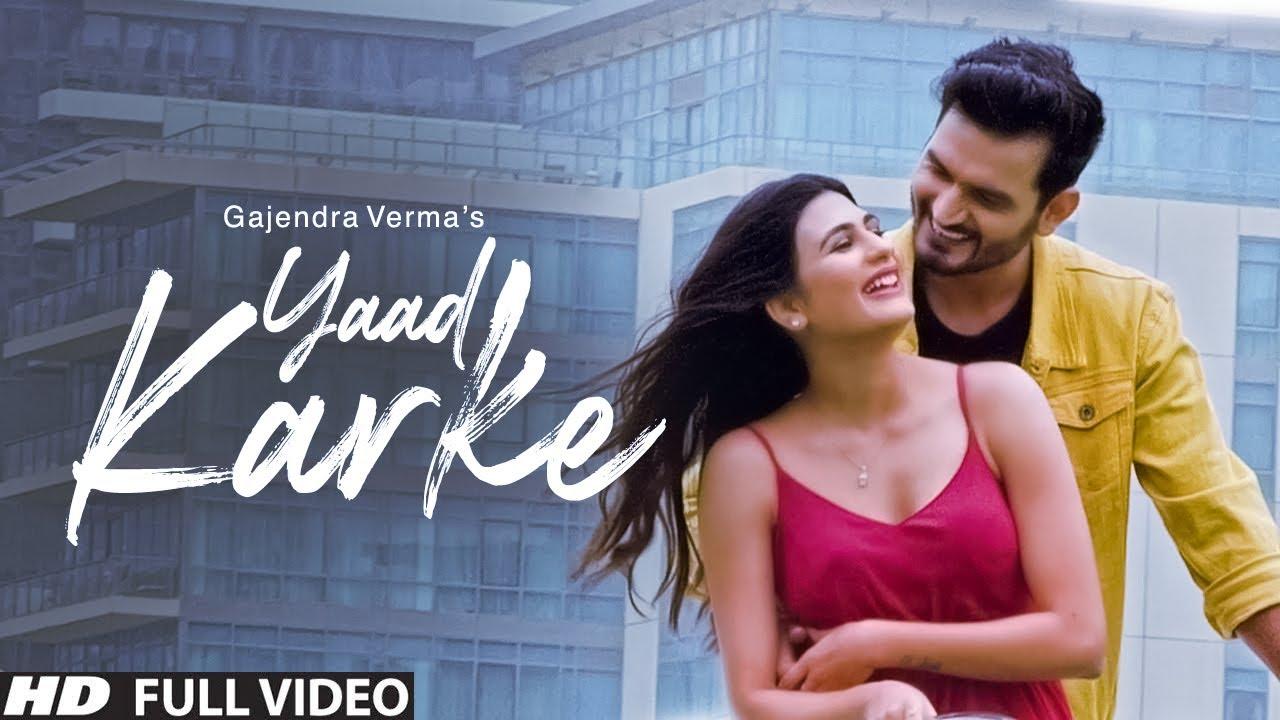 Gajendra Verma | Yaad Karke | Official Music Video | Latest Hit Song 2019| Gajendra Verma  Lyrics
