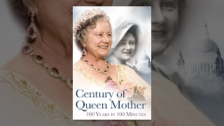 A Century of the Queen Mother: 100 Years in 100 minutes