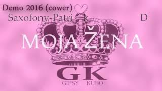 Gipsy Kubo 2016-demo Moja žena cower