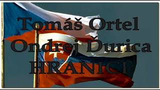 Tomáš Ortel + Ondrej Ďurica - HRANICE