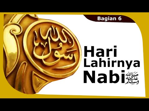 Sirah Nabi 6_1: Hari Kelahiran Nabi صلى الله عليه وسلم