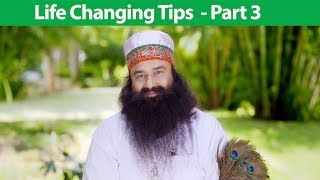 Life Changing Tips - Part 3 | Saint Dr MSG Insan