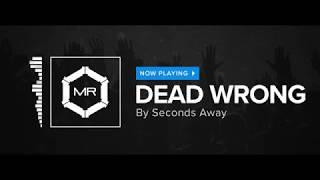 Seconds Away - Dead Wrong [HD]