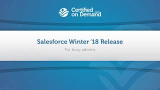 Salesforce Winter 18 Release for Busy Admins